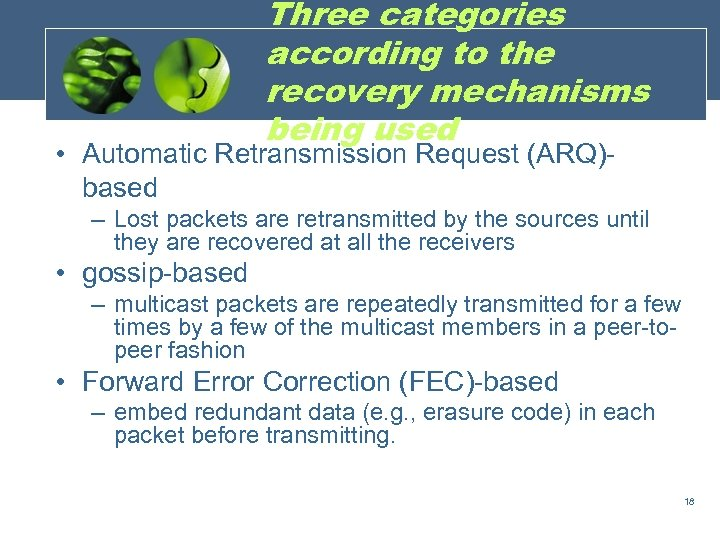Three categories according to the recovery mechanisms being used • Automatic Retransmission Request (ARQ)based