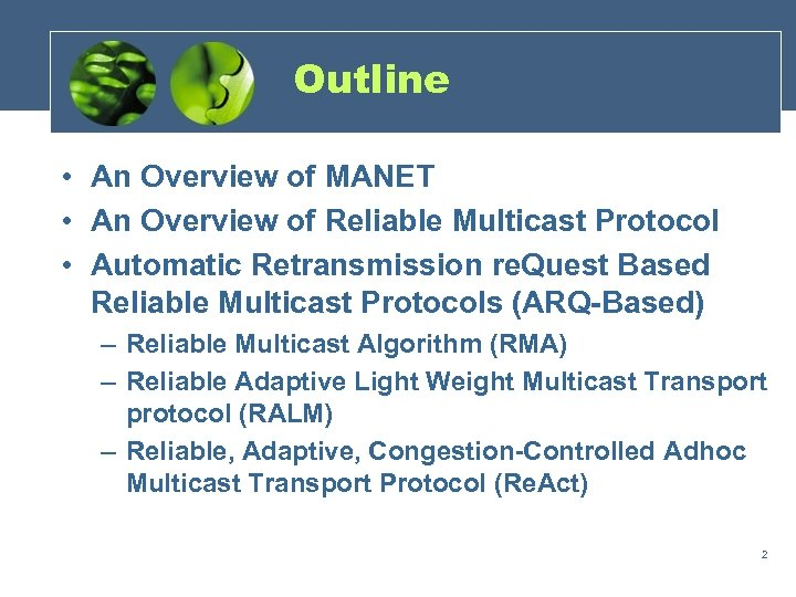 Outline • An Overview of MANET • An Overview of Reliable Multicast Protocol •