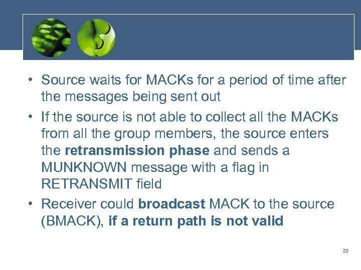 • Source waits for MACKs for a period of time after the messages
