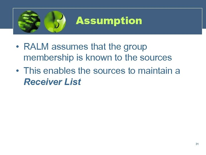 Assumption • RALM assumes that the group membership is known to the sources •