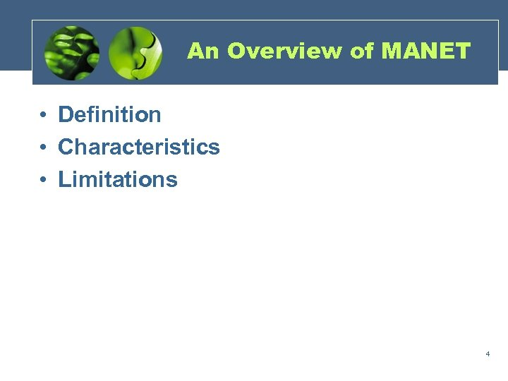 An Overview of MANET • Definition • Characteristics • Limitations 4