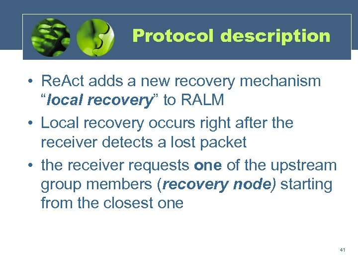 """Protocol description • Re. Act adds a new recovery mechanism """"local recovery"""" to RALM"""