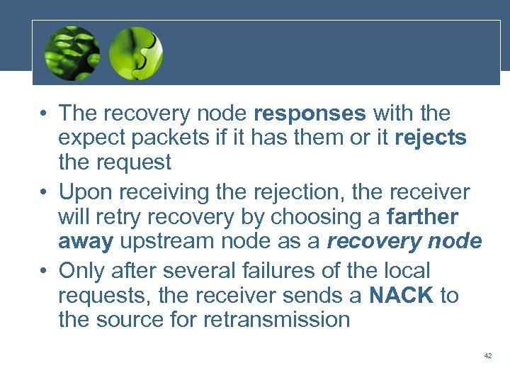 • The recovery node responses with the expect packets if it has them