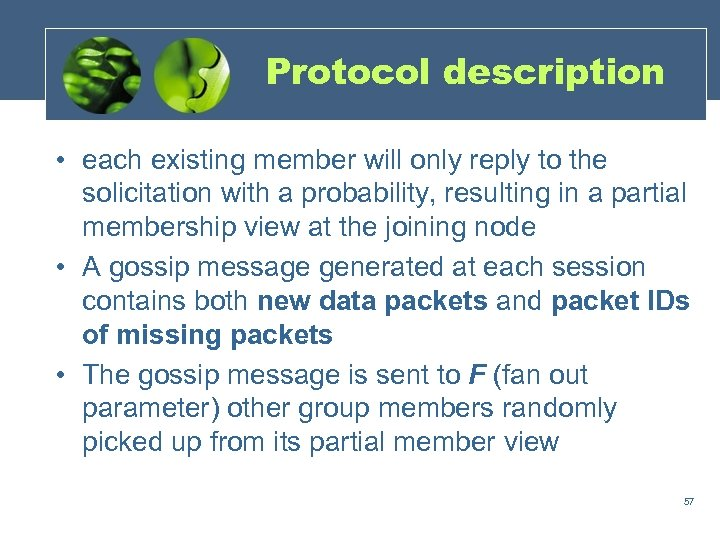 Protocol description • each existing member will only reply to the solicitation with a