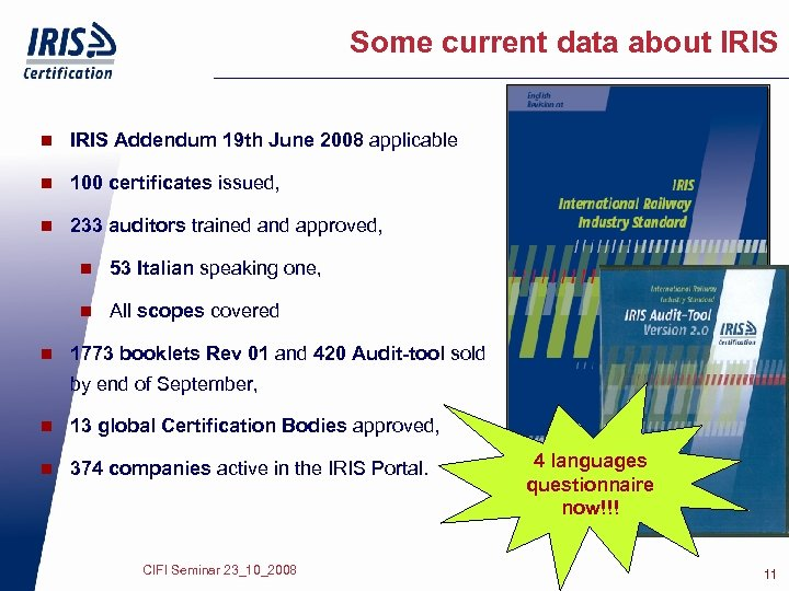 Some current data about IRIS n IRIS Addendum 19 th June 2008 applicable n