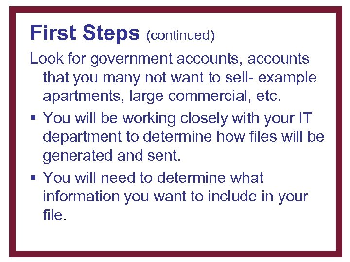 First Steps (continued) Look for government accounts, accounts that you many not want to