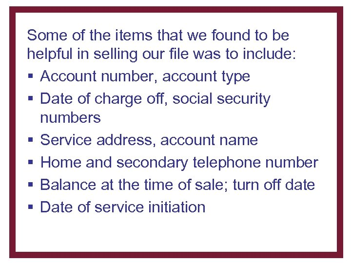 Some of the items that we found to be helpful in selling our file