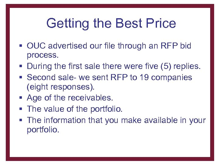 Getting the Best Price § OUC advertised our file through an RFP bid process.