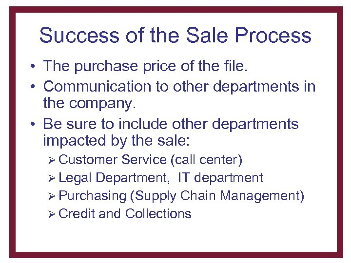 Success of the Sale Process • The purchase price of the file. • Communication