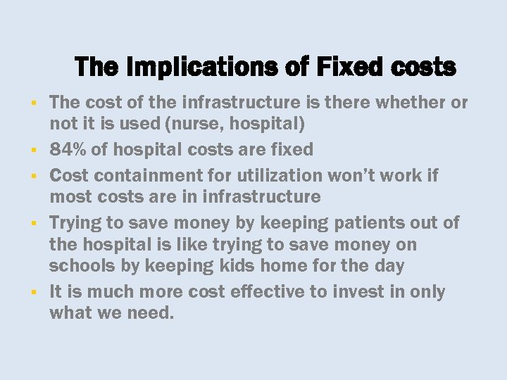 The Implications of Fixed costs § § § The cost of the infrastructure is
