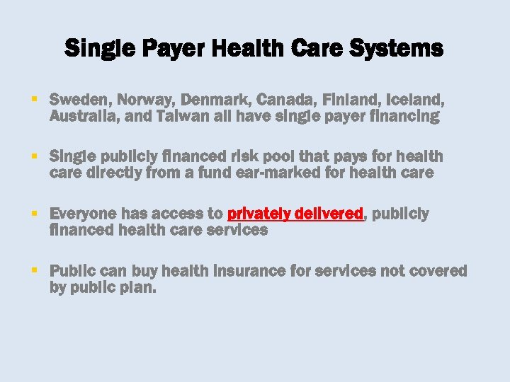 Single Payer Health Care Systems § Sweden, Norway, Denmark, Canada, Finland, Iceland, Australia, and