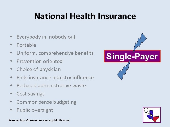 National Health Insurance • • • Everybody in, nobody out Portable Uniform, comprehensive benefits