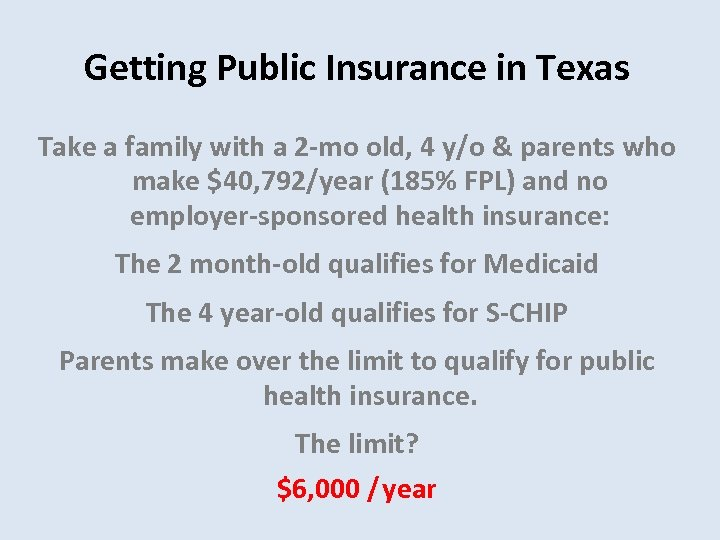 Getting Public Insurance in Texas Take a family with a 2 -mo old, 4