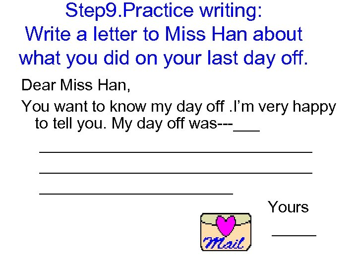 Step 9. Practice writing: Write a letter to Miss Han about what you did