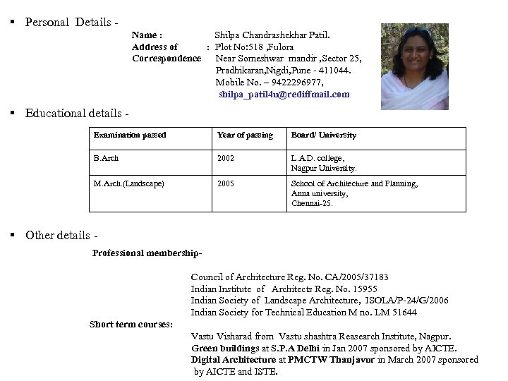 § Personal Details Name : Shilpa Chandrashekhar Patil. Address of : Plot No: 518