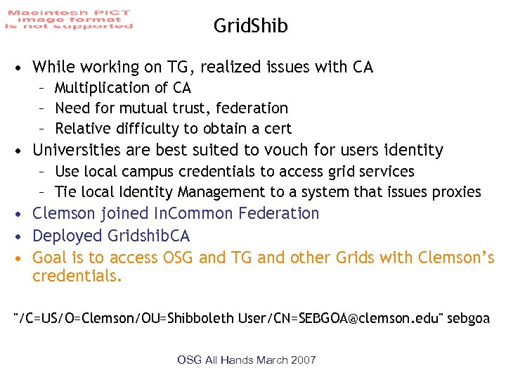 Grid. Shib • While working on TG, realized issues with CA – Multiplication of