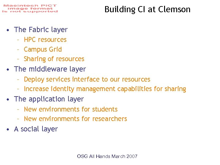 Building CI at Clemson • The Fabric layer – HPC resources – Campus Grid