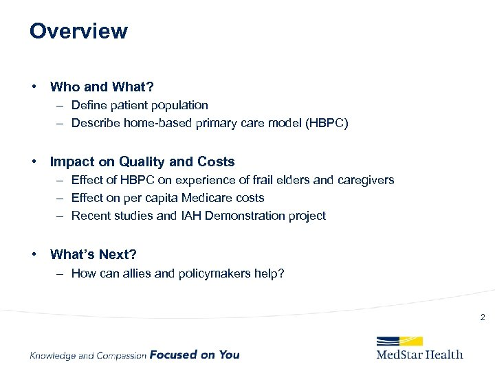 Overview • Who and What? – Define patient population – Describe home-based primary care