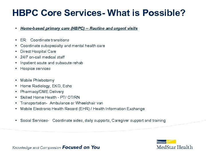 HBPC Core Services- What is Possible? • Home-based primary care (HBPC) -- Routine and