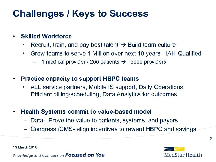 Challenges / Keys to Success • Skilled Workforce • Recruit, train, and pay best