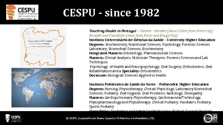 CESPU - since 1982 Teaching Health in Portugal - Gandra - Paredes (about 20
