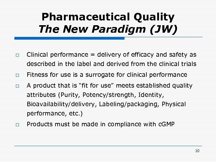 Pharmaceutical Quality The New Paradigm (JW) o Clinical performance = delivery of efficacy and
