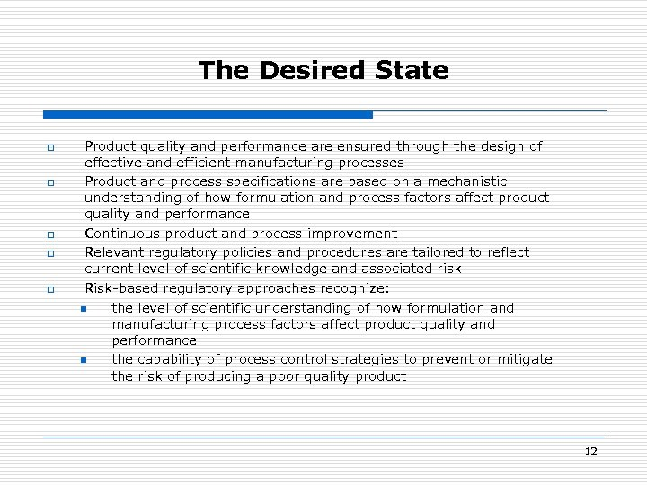 The Desired State o o o Product quality and performance are ensured through the