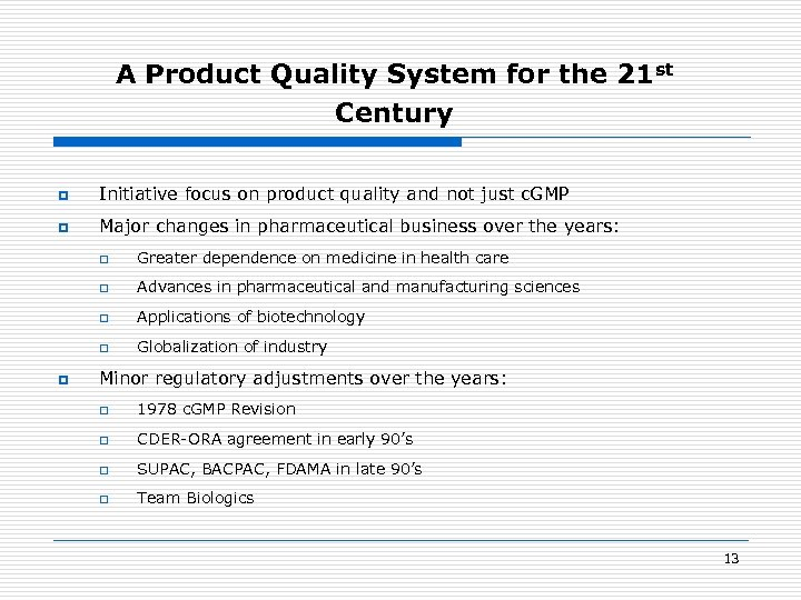 A Product Quality System for the 21 st Century p Initiative focus on product
