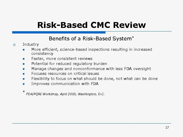 Risk-Based CMC Review Benefits of a Risk-Based System* o Industry n More efficient, science-based