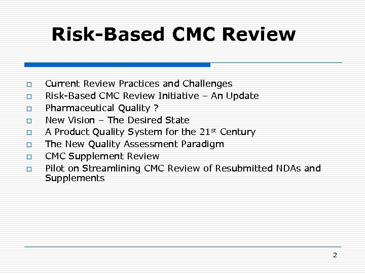 Risk-Based CMC Review o o o o Current Review Practices and Challenges Risk-Based CMC