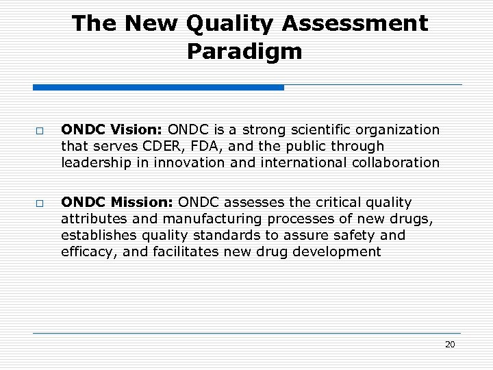 The New Quality Assessment Paradigm o o ONDC Vision: ONDC is a strong scientific