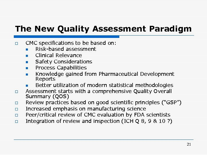 The New Quality Assessment Paradigm o o o CMC specifications to be based on:
