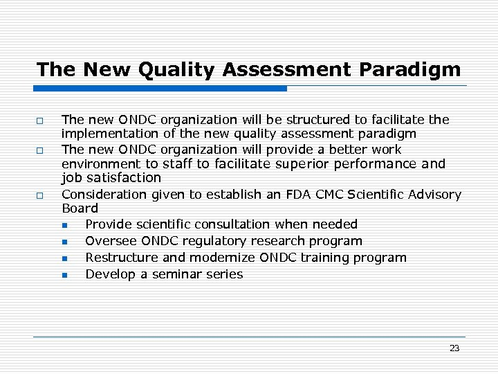 The New Quality Assessment Paradigm o o The new ONDC organization will be structured