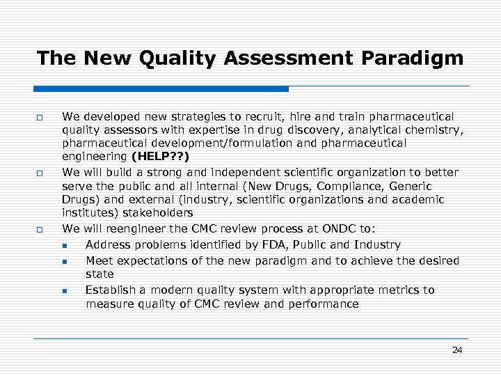 The New Quality Assessment Paradigm o o o We developed new strategies to recruit,