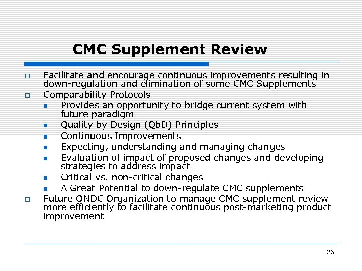 CMC Supplement Review o o o Facilitate and encourage continuous improvements resulting in down-regulation