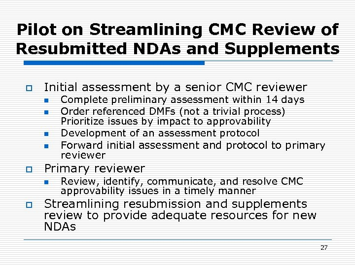 Pilot on Streamlining CMC Review of Resubmitted NDAs and Supplements o Initial assessment by