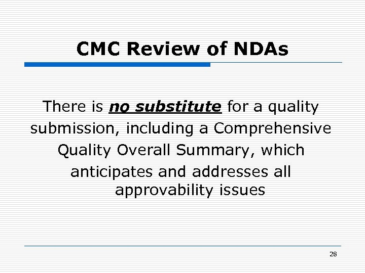 CMC Review of NDAs There is no substitute for a quality submission, including a