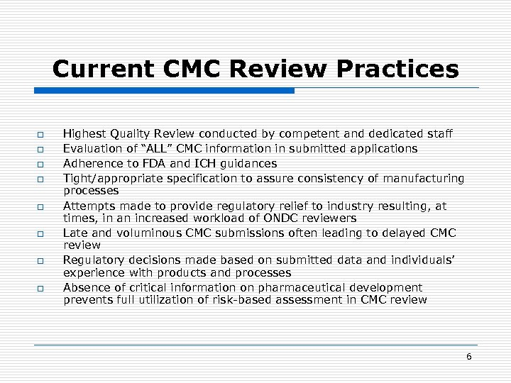 Current CMC Review Practices o o o o Highest Quality Review conducted by competent