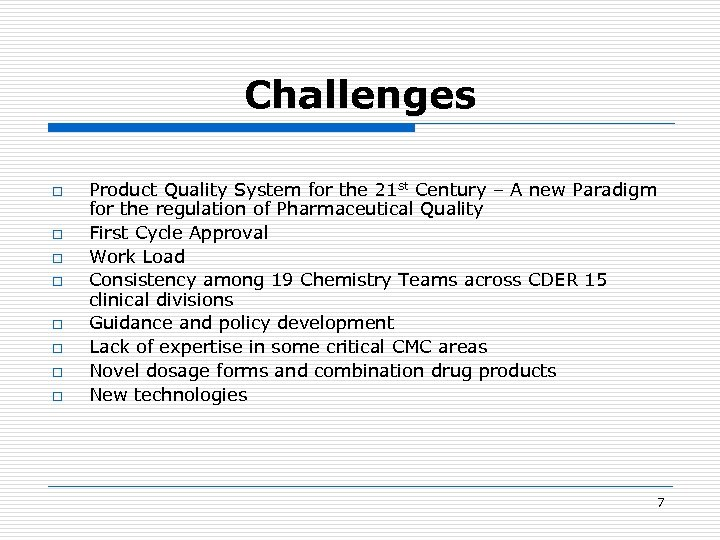 Challenges o o o o Product Quality System for the 21 st Century –
