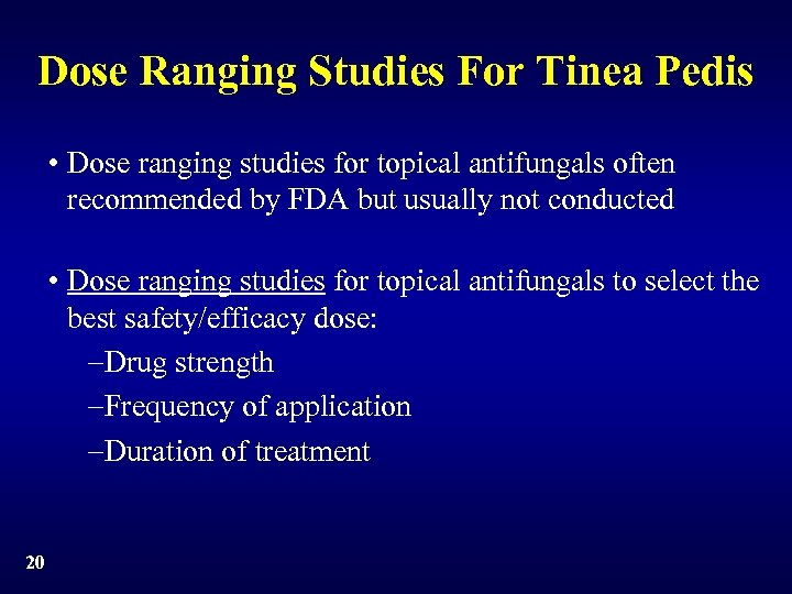 Dose Ranging Studies For Tinea Pedis • Dose ranging studies for topical antifungals often