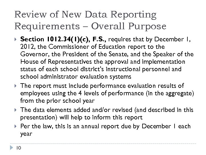 Review of New Data Reporting Requirements – Overall Purpose Section 1012. 34(1)(c), F. S.