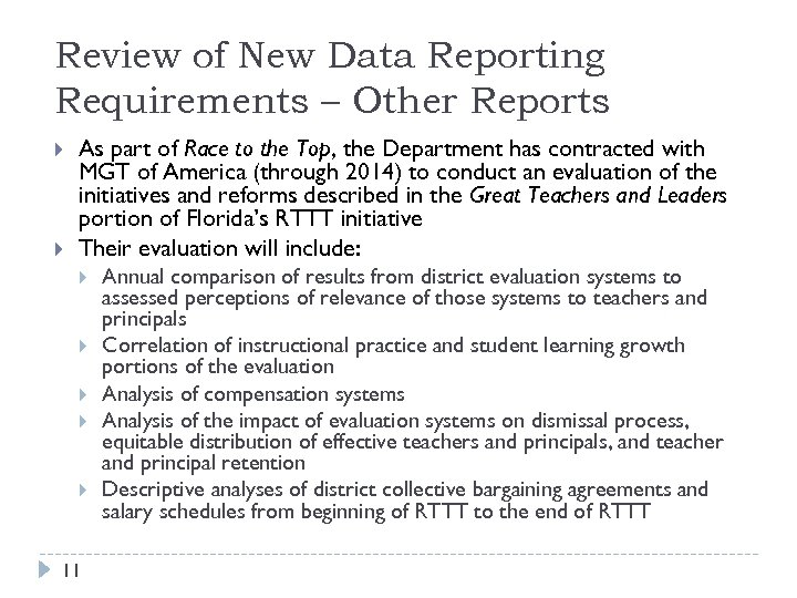 Review of New Data Reporting Requirements – Other Reports As part of Race to