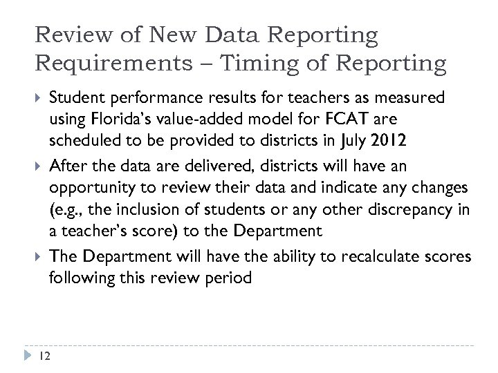 Review of New Data Reporting Requirements – Timing of Reporting Student performance results for