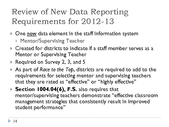 Review of New Data Reporting Requirements for 2012 -13 One new data element in