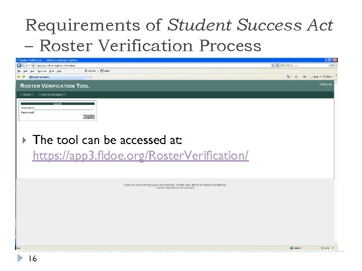 Requirements of Student Success Act – Roster Verification Process The tool can be accessed