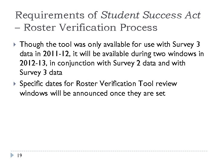 Requirements of Student Success Act – Roster Verification Process Though the tool was only