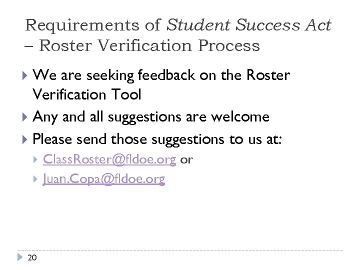 Requirements of Student Success Act – Roster Verification Process We are seeking feedback on