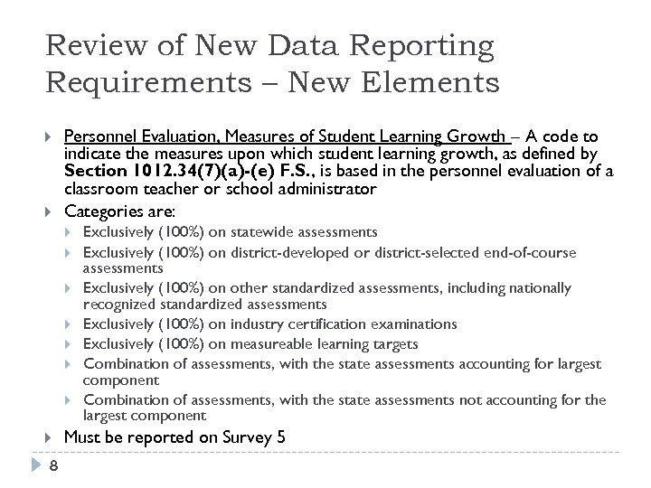 Review of New Data Reporting Requirements – New Elements Personnel Evaluation, Measures of Student