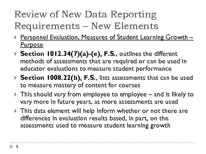 Review of New Data Reporting Requirements – New Elements 9 Personnel Evaluation, Measures of