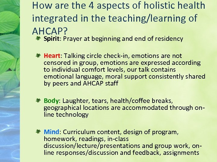 How are the 4 aspects of holistic health integrated in the teaching/learning of AHCAP?
